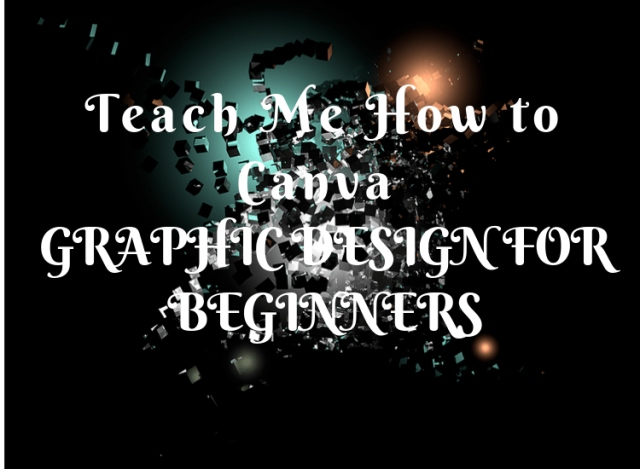 Teach-Me-How-to-Canva-Graphic-Design-for-Beginners