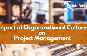 Organizational Impact on Project Management