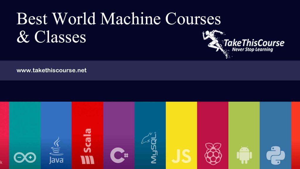 world machine courses