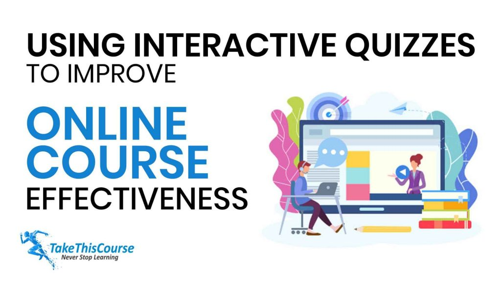 Using Interactive Quizzes To Improve Online Course Effectiveness