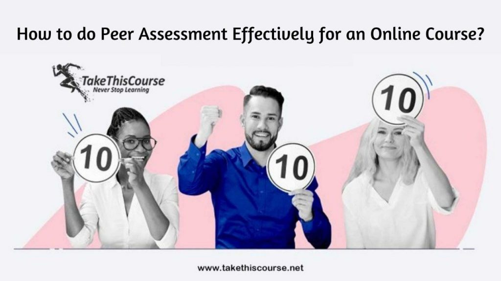 peer assessment Effectively for an online Course